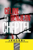 Le cheptel ebook by Céline Denjean