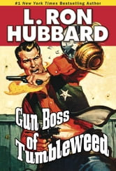 Gun Boss of Tumbleweed ebook by L. Ron Hubbard
