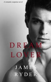 Dream Lover ebook by James Ryder