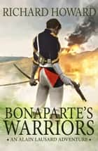Bonaparte's Warriors ebook by Richard Howard