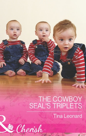 The Cowboy SEAL's Triplets (Mills & Boon Cherish) (Bridesmaids Creek, Book 4) 電子書 by Tina Leonard
