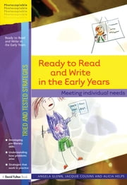 Ready to Read and Write in the Early Years - Meeting Individual Needs ebook by Angela Glenn,Jacquie Cousins,Alicia Helps