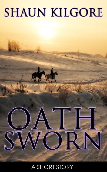 Oathsworn ebook by Shaun Kilgore