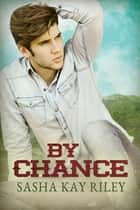 By Chance ebook by Sasha Kay Riley