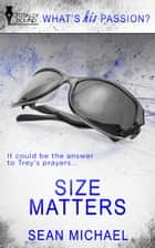 Size Matters ebook by Sean Michael