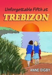 UNFORGETTABLE FIFTH AT TREBIZON ebook by Anne Digby
