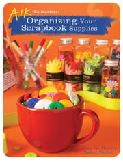 Organizing Your Scrapbook Supplies ebook by Memory Makers Masters