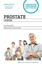 Prostate Cancer - Understand the Disease and its Treatment ebook by Fred Saad, Michael McCormack