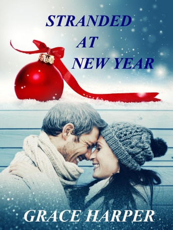 Stranded at New Year ebook by Grace Harper