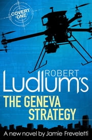 Robert Ludlum's The Geneva Strategy ebook by Robert Ludlum,Jamie Freveletti