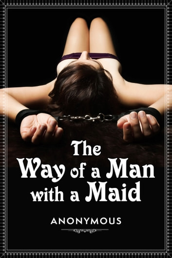 The Way of a Man with a Maid eBook by Anonymous