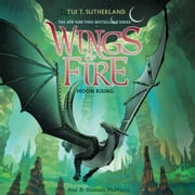 Wings of Fire, Book #6: Moon Rising audiobook by Tui T. Sutherland
