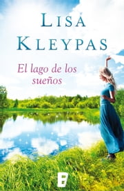 El lago de los sueños (Friday Harbor 3) ebook by Lisa Kleypas