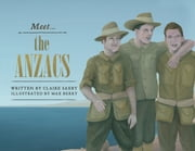 Meet… the ANZACs ebook by Claire Saxby,Max Berry