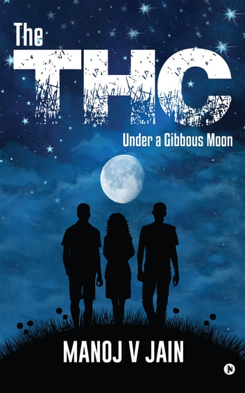 The THC - Under a Gibbous Moon ebook by Manoj V Jain