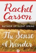 The Sense of Wonder ebook by Rachel Carson