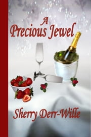 A Precious Jewel ebook by Sherry Derr-Wille