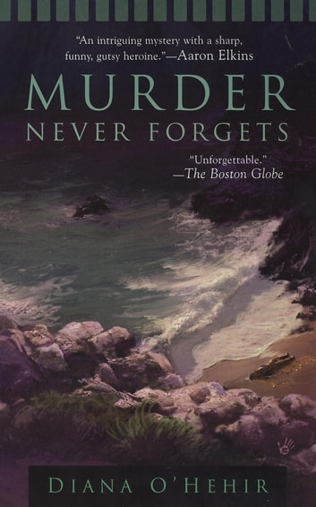 Murder Never Forgets eBook by Diana O'Hehir