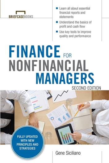 Finance for Nonfinancial Managers, Second Edition (Briefcase Books Series) ebook by Gene Siciliano