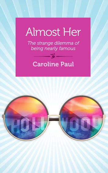 Almost her the strange dilemma of being nearly famous ebook by almost her the strange dilemma of being nearly famous ebook by caroline paul fandeluxe Ebook collections