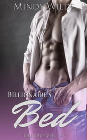 Billionaire's Bed Omnibus (Vol. 1-3) - Billionaire's Bed, #4 ebook by Mindy Wilde