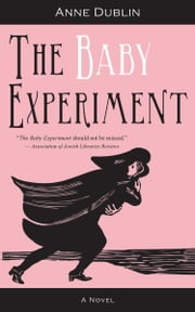 The Baby Experiment ebook by Anne Dublin