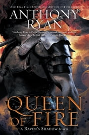 Queen of Fire - A Raven's Shadow Novel ebook by Anthony Ryan