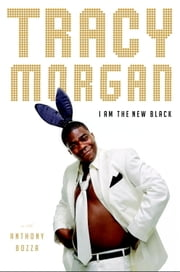I Am the New Black ebook by Tracy Morgan,Anthony Bozza