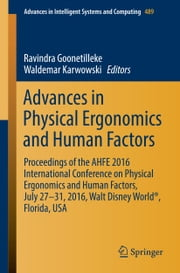 Advances in Physical Ergonomics and Human Factors - Proceedings of the AHFE 2016 International Conference on Physical Ergonomics and Human Factors, July 27-31, 2016, Walt Disney World®, Florida, USA ebook by Kobo.Web.Store.Products.Fields.ContributorFieldViewModel