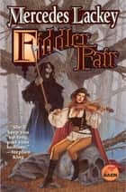 Fiddler Fair ebook by Mercedes Lackey