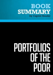 Summary of Portfolios of the Poor: How the World's Poor Live on $2 a Day - Daryl Collins, Jonathan Morduch, Stuart Rutherford, and Orlanda Ruthven ebook by Capitol Reader