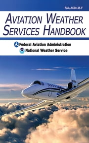 Aviation Weather Services Handbook ebook by Federal Aviation Administration,National Weather Service