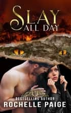 Slay All Day ebook by Rochelle Paige