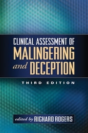 Clinical Assessment of Malingering and Deception, Third Edition ebook by Richard Rogers, PhD, ABPP