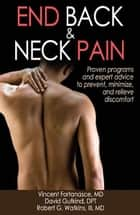 End Back & Neck Pain ebook by Fortanasce,Vincent
