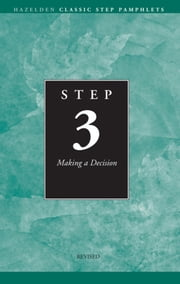 Step 3 AA Making a Decision - Hazelden Classic Step Pamphlets ebook by Anonymous