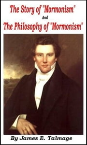 "The Story Of ""Mormonism"" ebook by James E. Talmage"