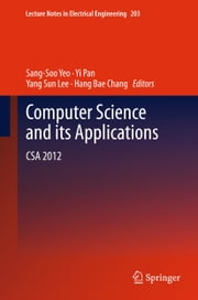 Computer Science and its Applications - CSA 2012 ebook by Sang-Soo Yeo,Yi Pan,Yang Sun Lee,Hang Bae Chang