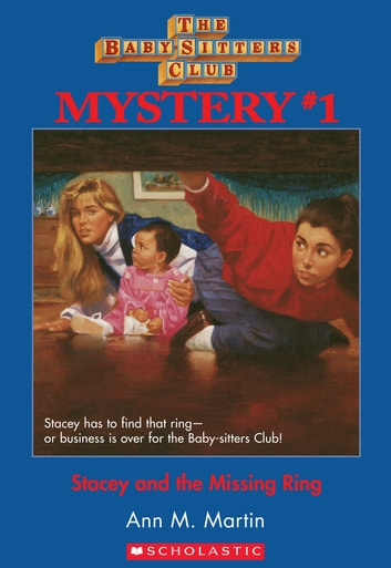 Stacey and the Missing Ring (The Baby-Sitters Club Mysteries #1) ebook by Ann M. Martin