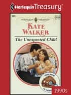 The Unexpected Child ebook by Kate Walker
