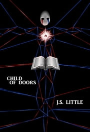 Child of Doors ebook by J.S. Little
