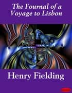 The Journal of a Voyage to Lisbon ebook by Henry Fielding