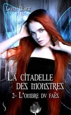 La citadelle des monstres 2 - L'ombre du faës ebook by Laura Black