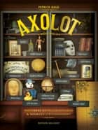 Axolot T03 ebook by Patrick Baud, Collectif