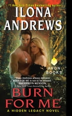 Burn for Me, A Hidden Legacy Novel