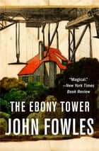 The Ebony Tower 電子書 by John Fowles