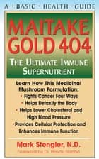 Maitake Gold 404 ebook by Mark Stengler N.M.D., N.D., CHT, HHP