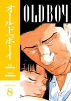 Old Boy Volume 8 ebook by Garon Tsuchiya