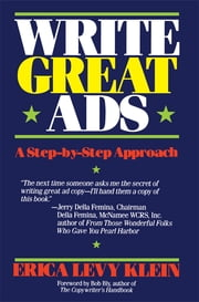 Write Great Ads - A Step-by-Step Approach ebook by Erica Levy Klein