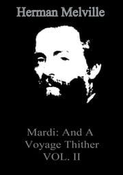 Mardi: And A Voyage Thither VOL. II 電子書 by Herman Melville